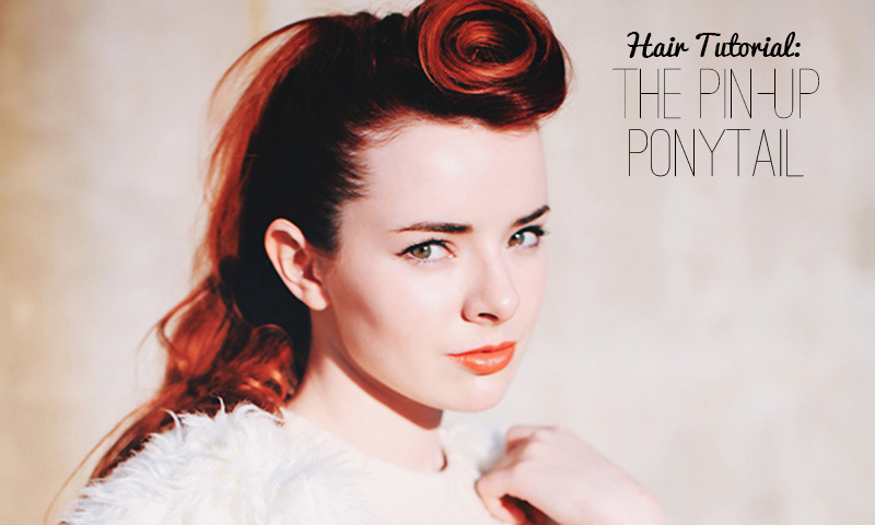 Hair Tutorial: The-Pin-Up-Ponytail
